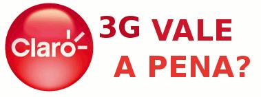 Claro 3G vale a pena?